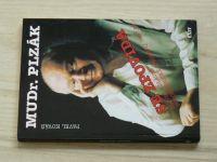 Kovář - MUDr. Plzák se zpovídá (1993) Slavní a slavné psychiatrické případy 1950-89