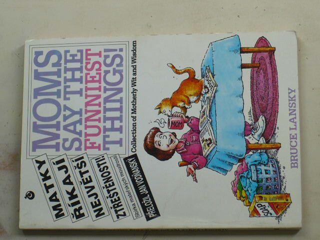 Lansky - Matky říkají největší ztřeštěnosti! Sbírka mateřských moudrostí (1992)
