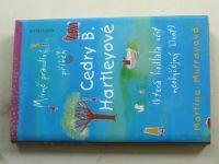 Murrayová - Mírně pravdivý příběh Cedry B. Hartleyové (která hodlala vést neobyčejný život) 2006