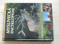 Paul-Henry, Hansen-Catta a kolektiv - Myslivecká encyklopedie (2008)