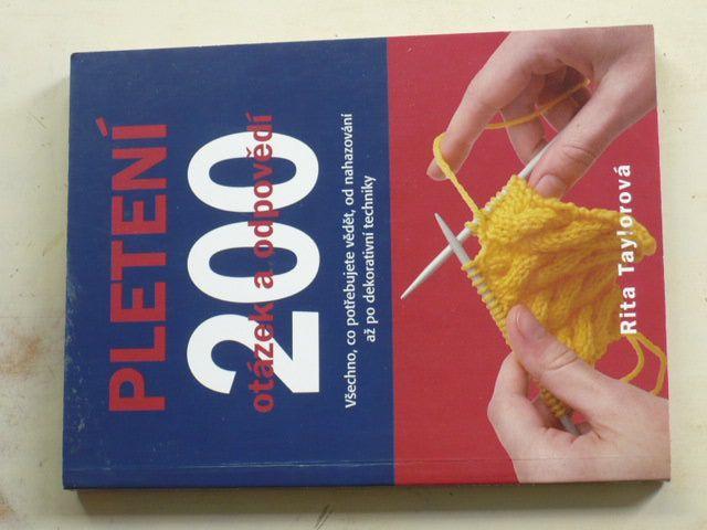 Taylorová - Pletení - 200 otázek a odpovědí (2011) odpovědi na veškeré otázky od nahazování až po dekorativní techniky