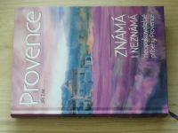 Žák - Provence známá i neznámá - neopakovatelné příběhy Provence (2016)