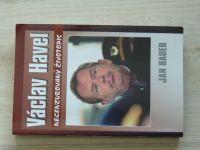 Bauer - Václav Havel  Necenzurovaný životopis (2003)