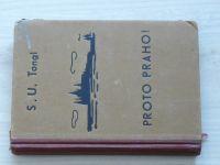 Tongi - Proto Praho! Kronika z časů, když se bouraly hradby (1928)