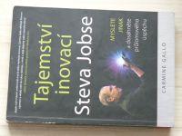 Gallo - Tajemství inovací Steva Jobse - Myslete jinak a dosáhnete průlomového úspěchu