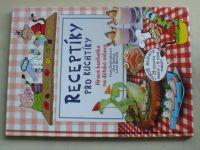 Receptíky pro kuchtíky - Hravá kuchařka na dětské oslavy (2009)