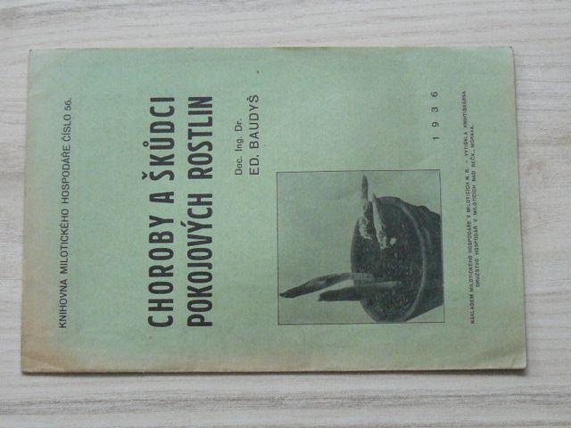 Baudyš - Choroby a škůdci pokojových rostlin (1936) Knihova Milotického hospodáře 56