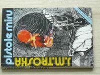 J. M. Troska - Pistole míru (1991)