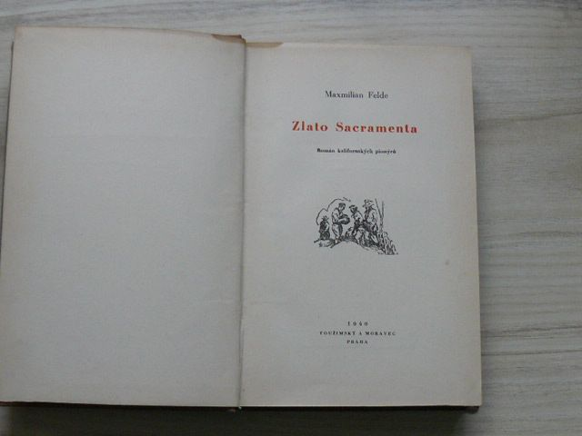 Maxmilian Felde - Zlato Sacramenta - Román kalifornských pionýrů (Toužimský 1940) il. Burian