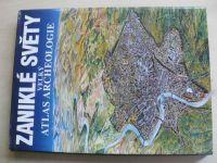 Velký atlas archeologie - Zaniklé světy (1991)