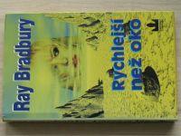Bradbury - Rychlejší než oko (1999)