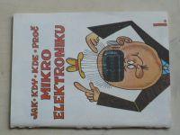 Jak-Kdy-Kde-Proč - Mikroelektroniku I. (1982)