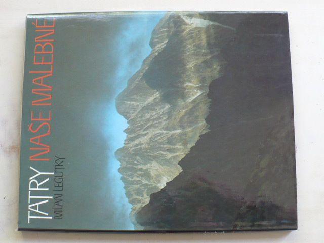 Legutky - Tatry naše malebné (1986) slovensky