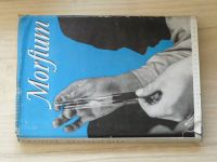 Otto Schumann - Morfium - Životopisný román o vynálezci morfia (Orbis 1941)