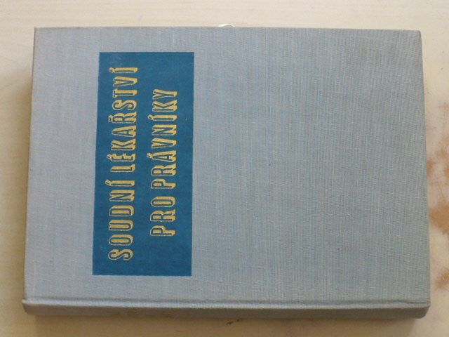 Tesař - Soudní lékařství pro právníky (1958)