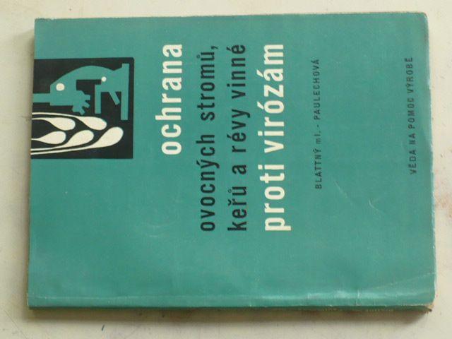 Blattný ml. - Ochrana ovocných stromů, keřů a révy vinné proti virózám (1964)