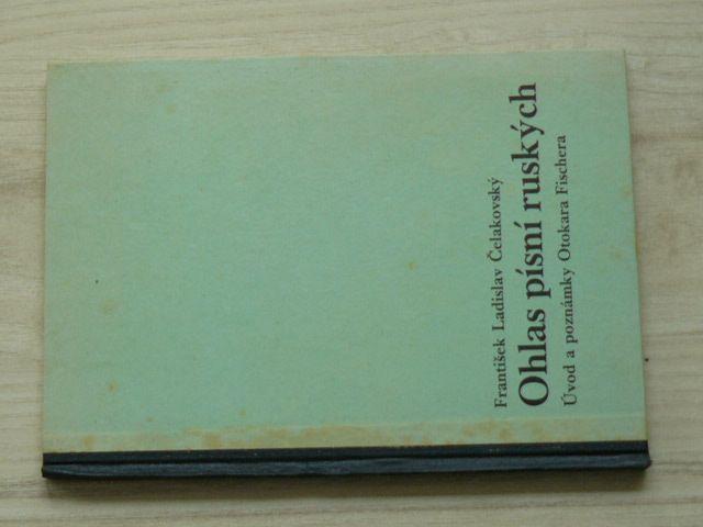 Čelakovský - Ohlas písní ruských - Úvod a poznámky O. Fischera (1938)