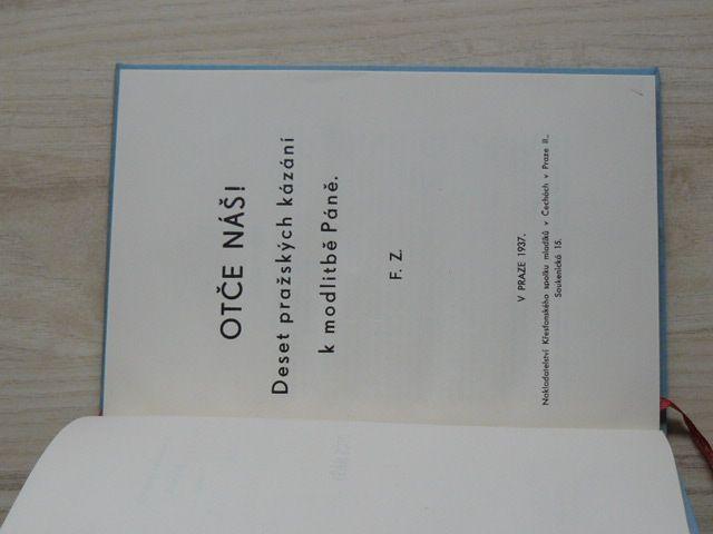 Otče náš! Deset pražských kázání k modlitbě Páně. F.Z. (Praha 1937)