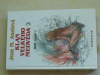 Auelová - Klan Velkého medvěda 1-2 - Děti země 1 (1993) 2 knihy