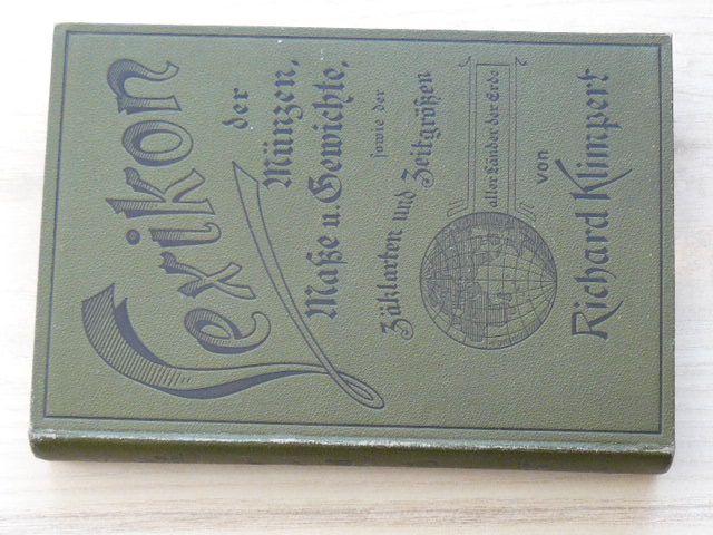 Klimpert-Lexikon der Münzen, Masse und Gewichte,Zählarten und Zeitgrössen aller Länder der Erde 1896