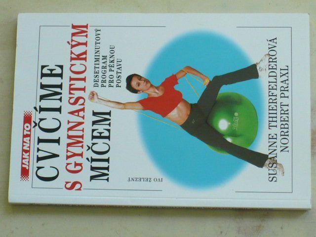 Thierfelderová - Cvičíme s gymnastickým míčem (2002)