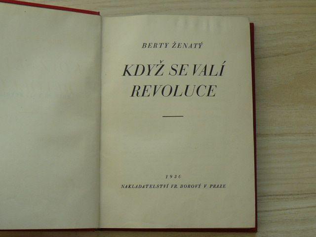 Berty Ženatý - Když se valí revoluce (Borový 1930)