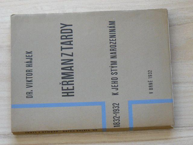 Dr. Hájek - Heřman z Tardy - 1832 - 1932 - K jeho stým narozeninám (1932)