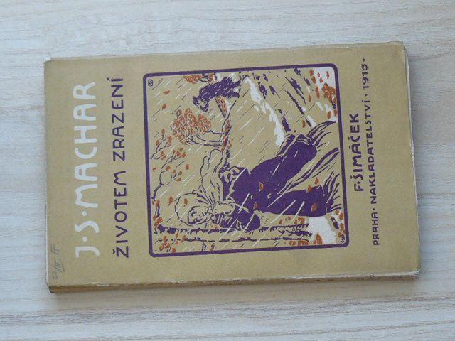 J. S. Machar - Životem zrazeni (1915)
