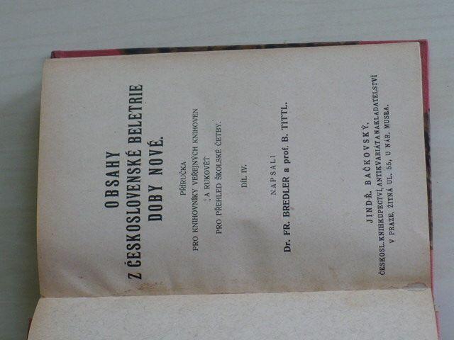 Bredler, Tittl - Obsahy z Československé beletrie doby nové IV. (1928) příručka pro knihovníky veřejných knihoven a rukověť pro přehled školské četby. Od dekadence po naše dny