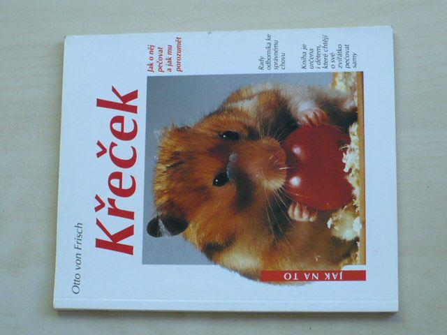 Frisch - Křeček - Jak o něj pečovat a jak mu porozumět (1998)