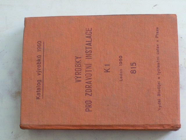 Katalog výrobků 1960 - Výrobky pro zdravotní instalace K1 leden 1960 815