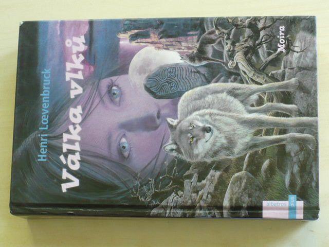 Loevenbruck - Válka vlků - Moira, kniha druhá (2005)