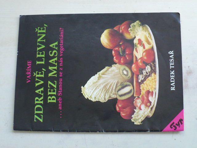 Tesař - Vaříme zdravě, levně, bez masa aneb Stanou se z nás vegetariáni? (1990)