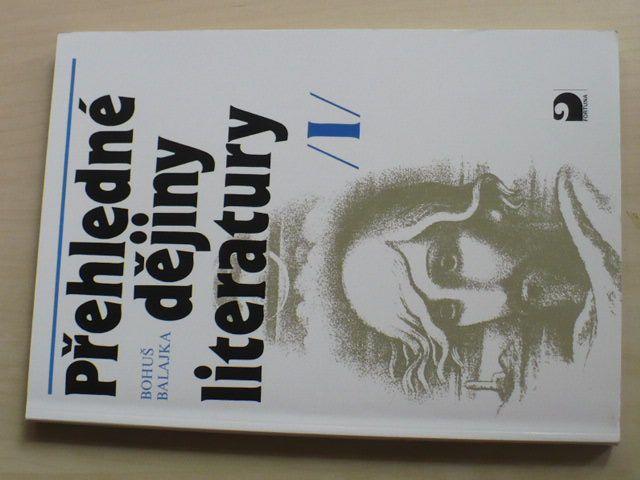 Balajka - Přehledné dějiny literatury I. (1999)