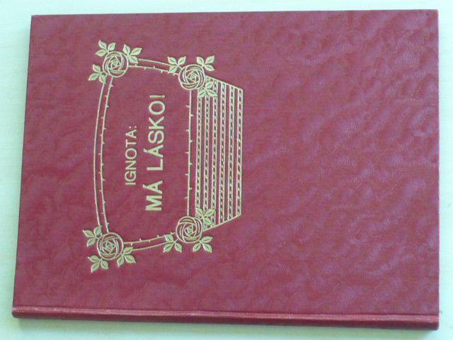 Ignota - Má lásko! (1908)