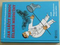 Jak léčit nemoc šílené medicíny aneb Hippokratova noční můra (2015)