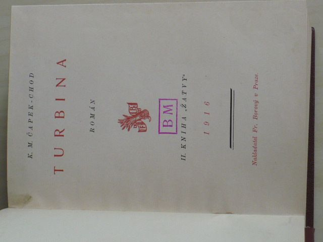 "Čapek-Chod - Turbina 1-3 (1916) II. kniha ""Žatvy"""
