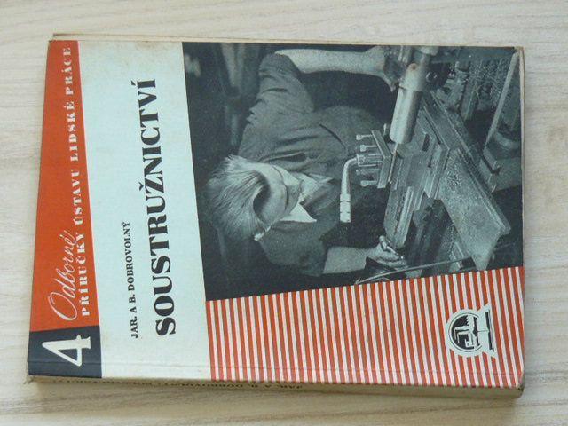 Dobrovolný - Soustružnictví (1945) Příručka pro soustružníky kovů