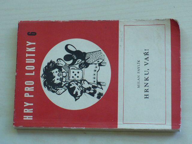 Hry pro loutky 6. - Pavlík - Hrnku, vař! - Čtyřlístek maňáskových her (1955) O zlé koze, Hrnku, vař!, Liška a čáp, Čert a cikán,
