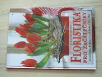 Koníčková - Floristika pro začátečníky - Květinová aranžmá po celý rok (2012)