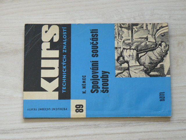 Kurs 89 - Němec - Spojování součástí šrouby (1965)