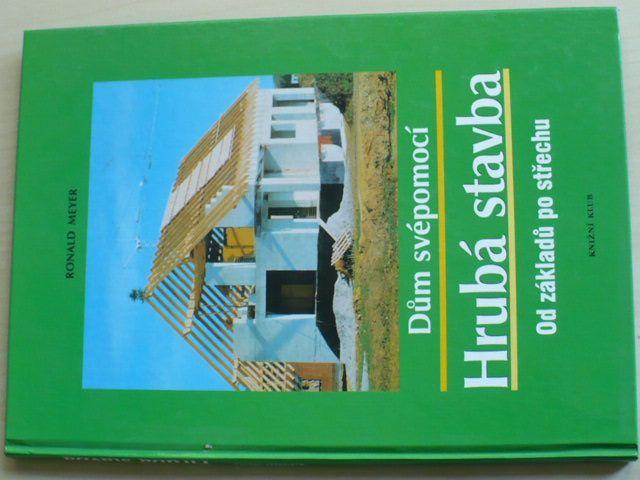 Meyer - Dům svépomocí - Hrubá stavba - Od základů po střechu (2001)