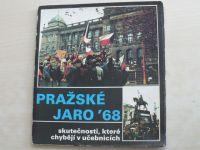 Pražské jaro ´68 - Skutečnosti, které chybějí v učebnicích