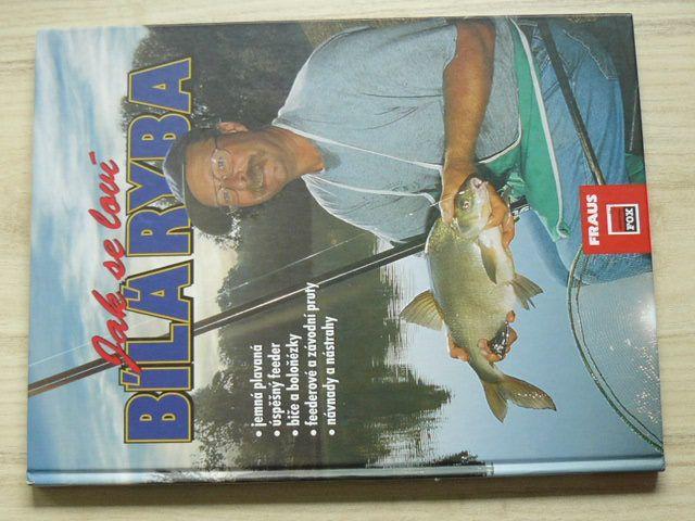Chaluppa - Jak se loví bílá ryba (Fraus 2005)