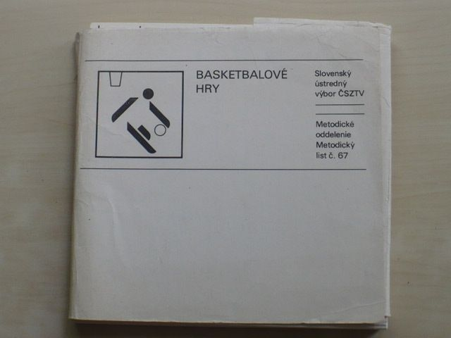 Iljaško - Basketbalové hry - Metodický list č. 67 (1985) slovensky - Stréľba, dribling, prihrávky, komplexy, upravené hry vo forme súťaží