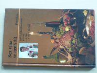 Oliva - Bez vína se nedá žít aneb S Jožkou Šmukařem při víně, o víně, o víně v kuchyni (2002)