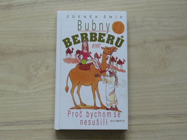 Zdeněk Šmíd - Bubny Berberů aneb Proč bychom se nesušili (2006)
