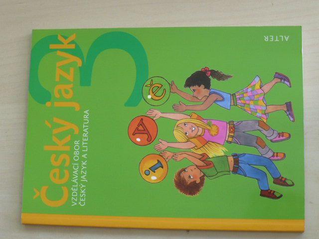 Český jazyk 3 (2012) Vzdělávací obor Český jazyk a literatura