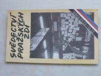 Svědectví pražských zdí 17.11-17.12. 1989 (1990)