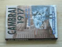 "Horsfall, Cave - Cambrai 1917 -""Pravý hák"" Hindenburgova linie"